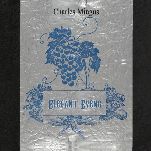 Charles Mingus - Elegant Evening