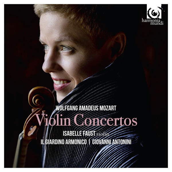 Isabelle Faust - Mozart : Violin Concertos