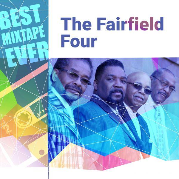 THE FAIRFIELD FOUR - Best Mixtape Ever: The Fairfield Four