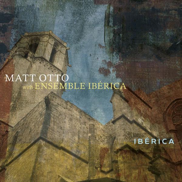 iberica matt otto download and listen to the album. Black Bedroom Furniture Sets. Home Design Ideas