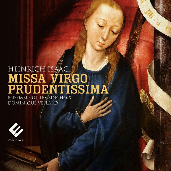 Dominique Vellard - Isaac: Missa Virgo Prudentissima
