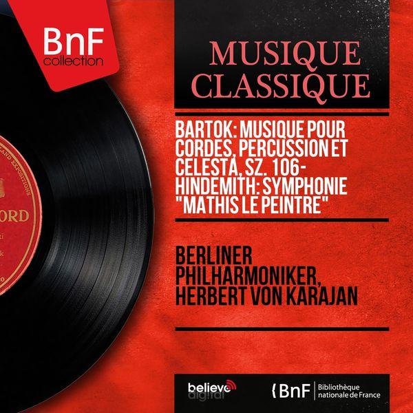 """Berliner Philharmoniker - Bartók: Musique pour cordes, percussion et célesta, Sz. 106 - Hindemith: Symphonie """"Mathis le peintre"""" (Stereo Version)"""