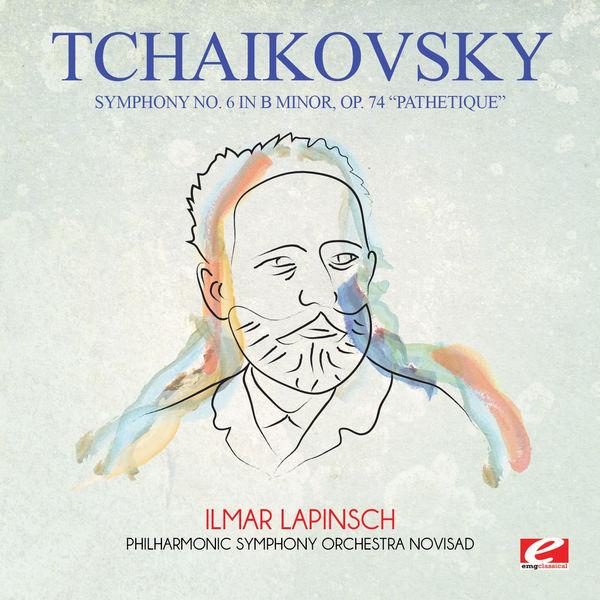 """Peter Ilych Tchaikovsky - Tchaikovsky: Symphony No. 6 in B Minor, Op. 74 """"Pathetique"""" (Digitally Remastered)"""
