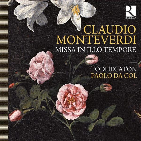 Paolo da Col - Claudio Monteverdi: Missa in illo tempore