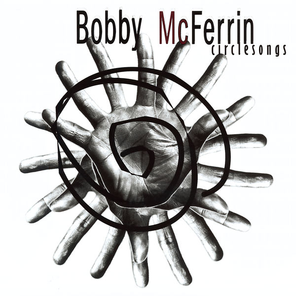 Bobby McFerrin - Circlesongs