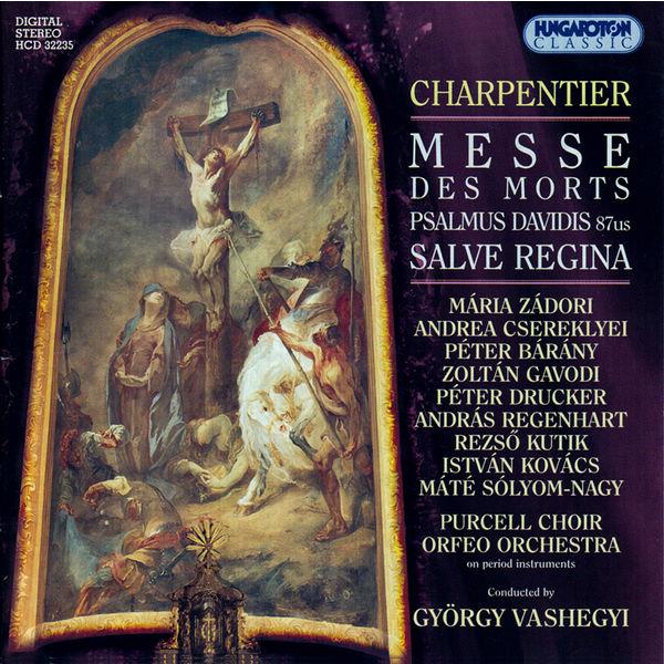 Purcell Choir - Charpentier: Messe Des Morts / Psalmus Davidis / Salve Regina