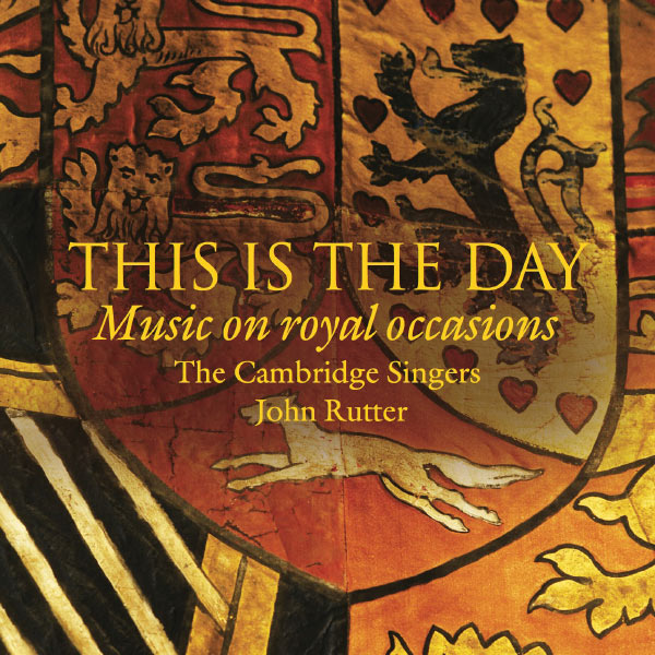 Cambridge Singers - This is the Day: Music on Royal Occasions