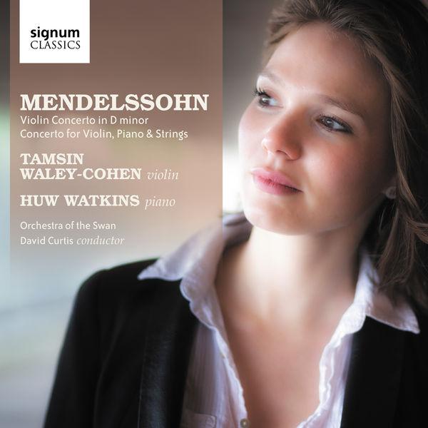 Tamsin Waley-Cohen - Mendelssohn: Violin Concerto in D Minor, Concerto for Violin, Piano & String Orchestra in D Minor