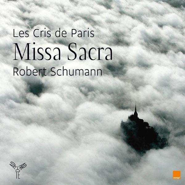 Les Cris de Paris - Geoffroy Jourdain - Robert Schumann : Missa Sacra