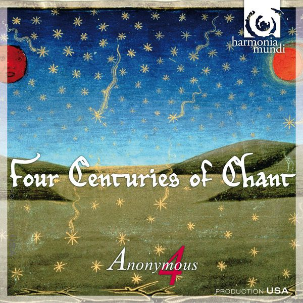 Anonymous 4 - Four Centuries of Chant