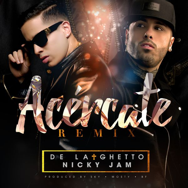 De La Ghetto - Acércate (feat. Nicky Jam) [Remix]