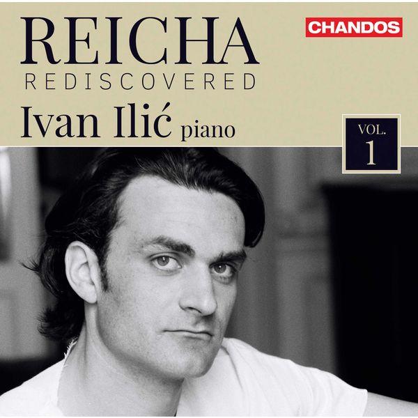 Ivan Ilic - Reicha Rediscovered, Vol. 1