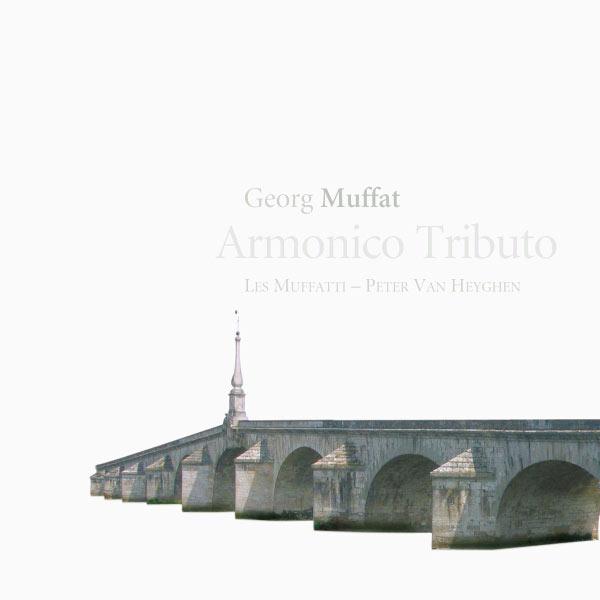 Les Muffatti - Muffat: Armonico Tributo