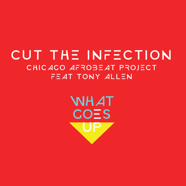 Chicago Afrobeat Project - Cut the Infection