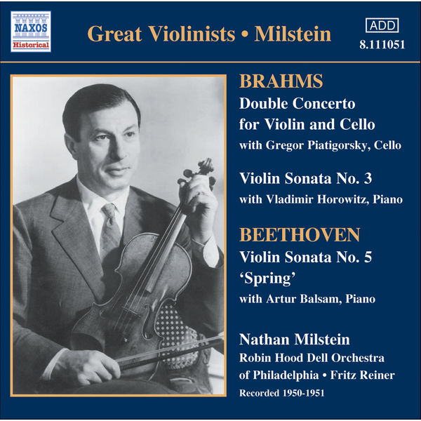 Nathan Milstein - BRAHMS: Double Concerto / Violin Sonata No. 3 / BEETHOVEN: Violin Sonata No. 5 (Milstein) (1950-51)