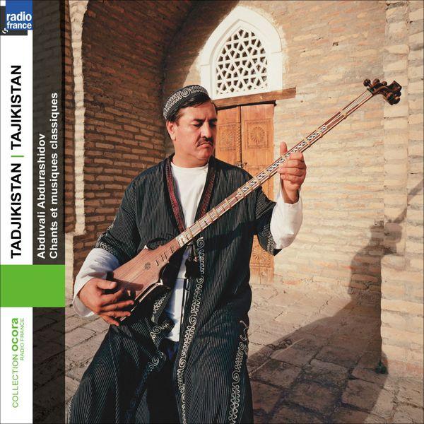 Abduvali Abdurashidov - Chants et musiques classiques du Tadjikistan (Tadjikistan Classical Music and Songs)