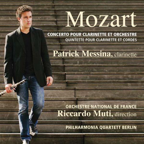 Patrick Messina - Mozart: Concerto pour clarinette et orchestre, K. 622 - Quintette pour clarinette et cordes, K.581