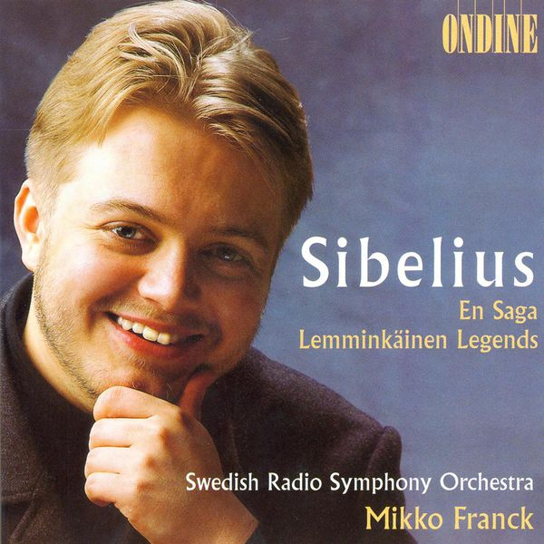 Swedish Radio Symphony Orchestra - SIBELIUS, J.: En Saga / Lemminkainen Suite (Swedish Radio Symphony, Franck)