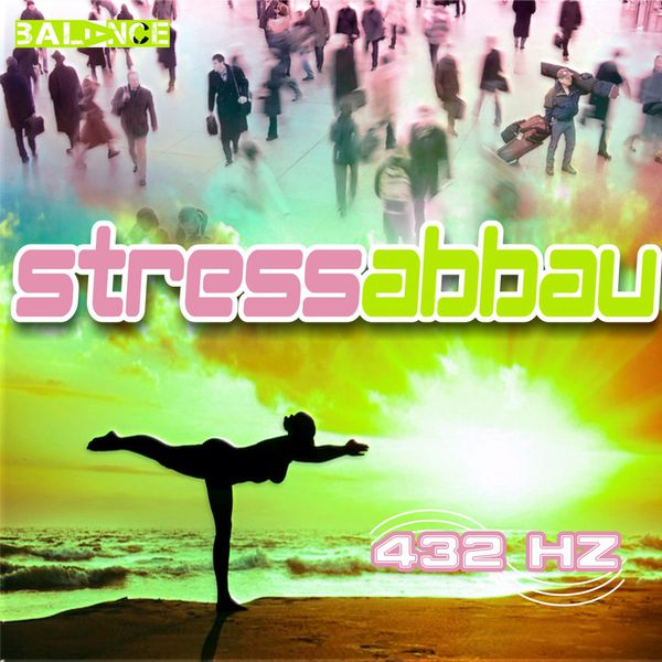 Album Stressabbau, 432 Hz | Qobuz: download and streaming in