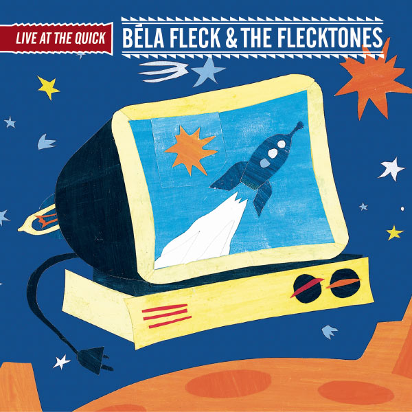 Béla Fleck And The Flecktones - Live at the Quick