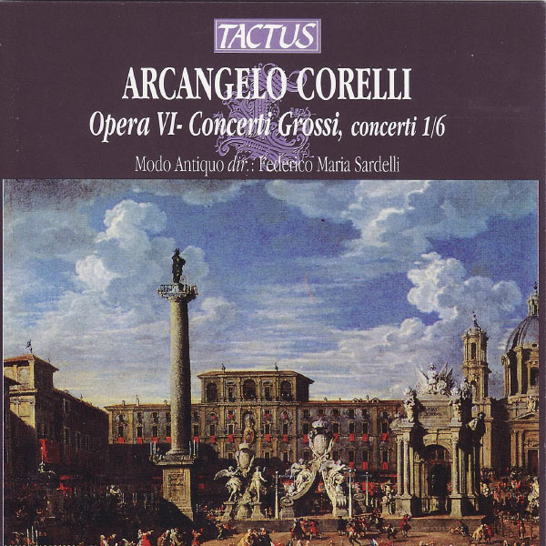 Modo Antiquo - Corelli: Opera VI - Concerti Grossi, Concerti 1/6