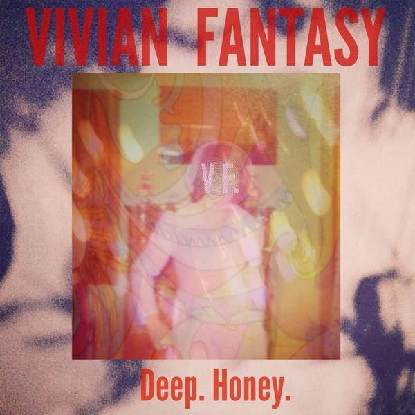Vivian Fantasy - Deep. Honey.