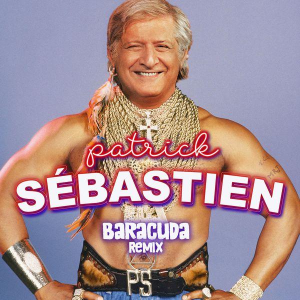 Patrick Sebastien Baracuda Remix