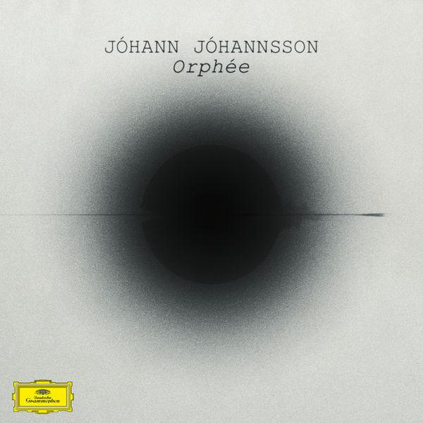 Johann Johannsson - Jóhann Jóhannsson : Orphée