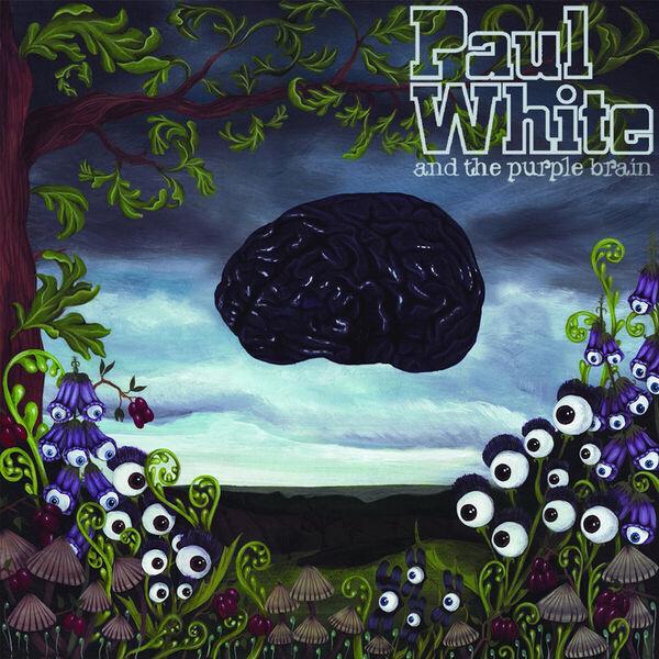Paul White|Paul White And The Purple Brain