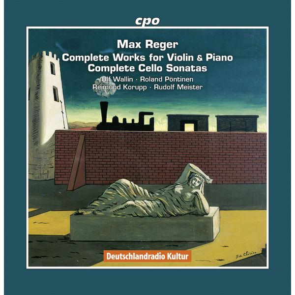 Ulf Wallin - Reger: Complete Works for Violin and Piano & Cello Sonatas