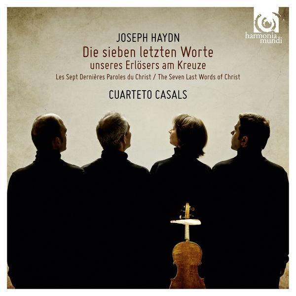 Cuarteto Casals - Joseph Haydn : The Seven Last Words of Christ