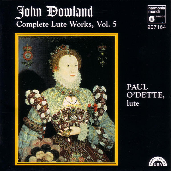 Paul O'Dette - Dowland: Complete Lute Works, Vol. 5