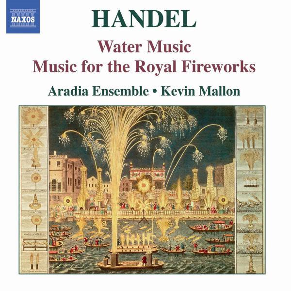 Aradia Ensemble - HANDEL: Water Music / Music for the Royal Fireworks
