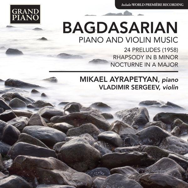 Mikael Ayrapetyan - Bagdasarian: Piano and Violin Music