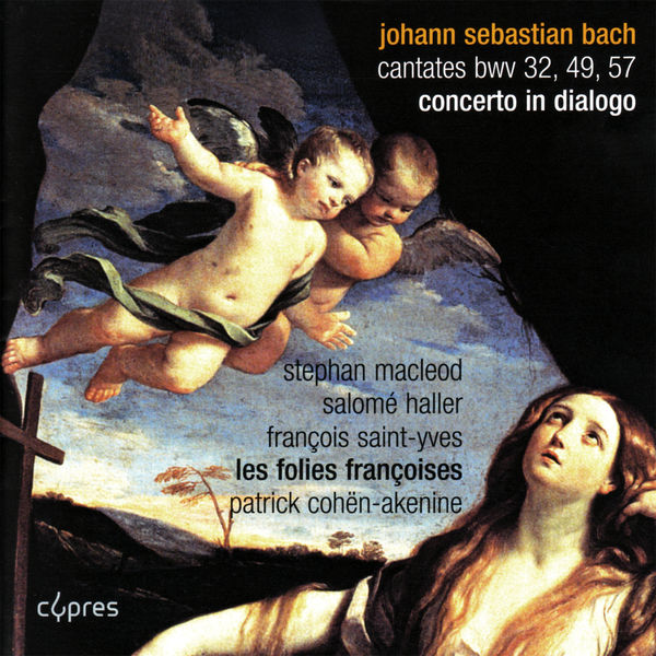 Stephan MacLeod - Bach: Cantates BWV 32, 49 and 57 - Concerto in Dialogo
