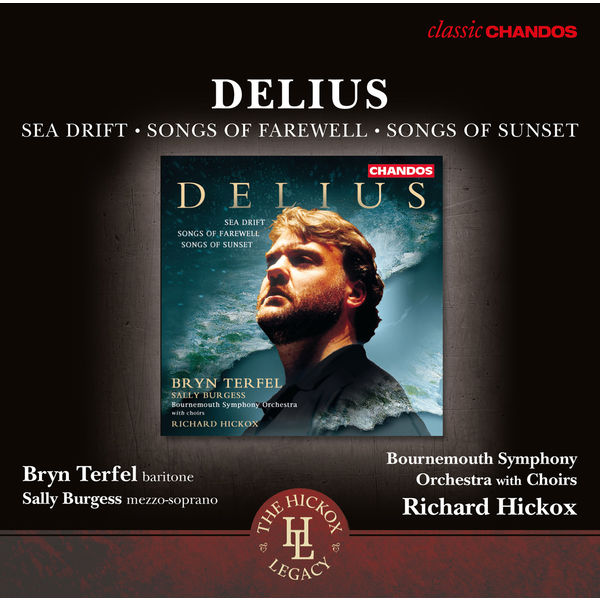 Bryn Terfel - Delius: Sea Drift, Songs of Farewell & Songs of Sunset