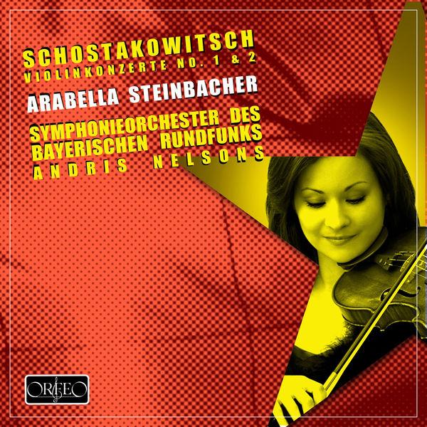 Arabella - Shostakovich : Violin Concertos Nos. 1 & 2