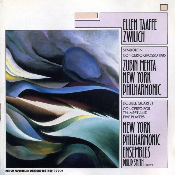 New York Philharmonic - Ellen Taaffe Zwilich: Concerto Grosso/Trumpet Cto/Symbolon/Double Quartet
