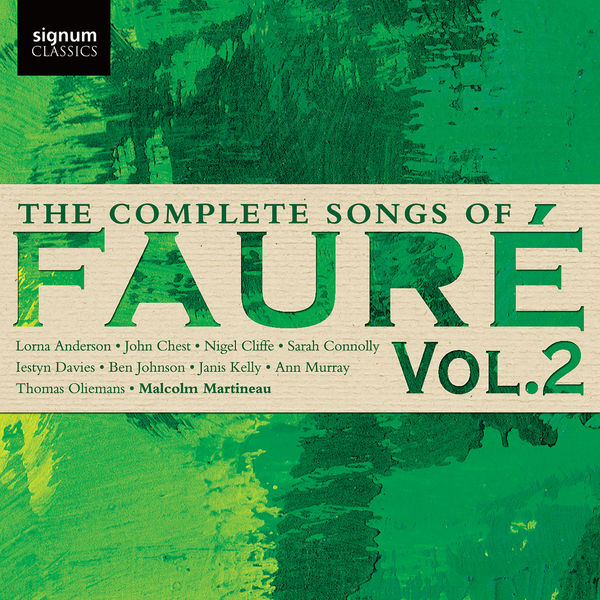 Malcolm Martineau - The Complete Songs of Fauré, Vol. 2