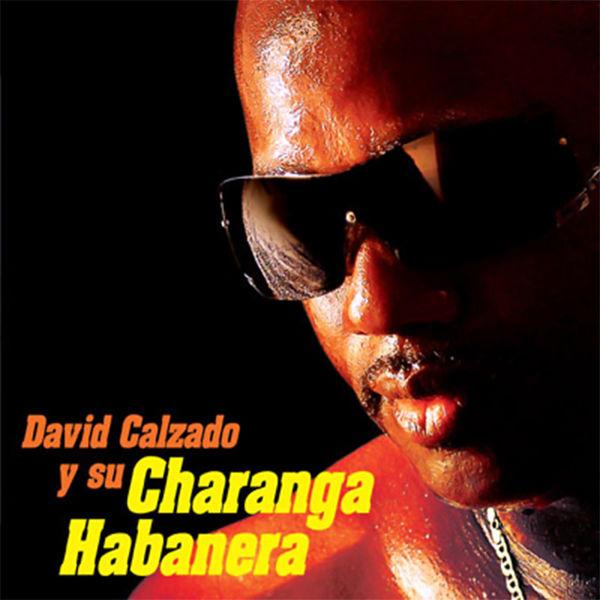 David Calzado Y Su Charanga Habanera - David Calzado y Su Charanga Habanera (Remasterizado)