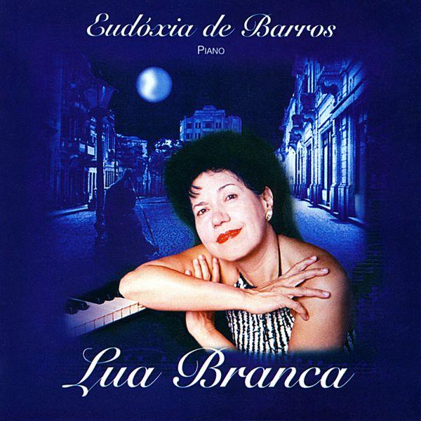 Eudóxia de Barros|Lua Branca (Piano)