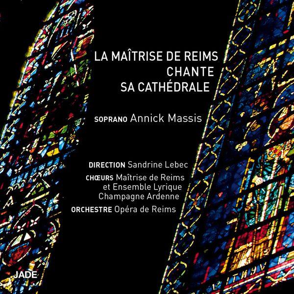 La Maîtrise de Reims La Maîtrise de Reims chante sa cathédrale