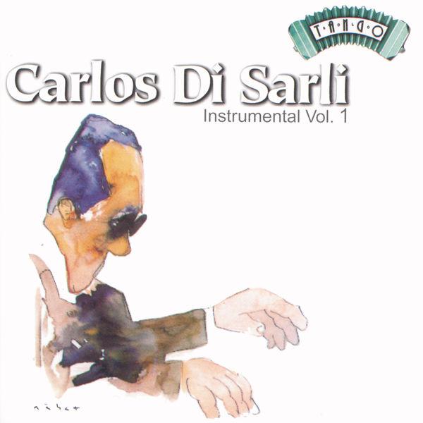 Carlos Di Sarli - Solo Tango: Carlos Di Sarli - Instrumental Vol. 1
