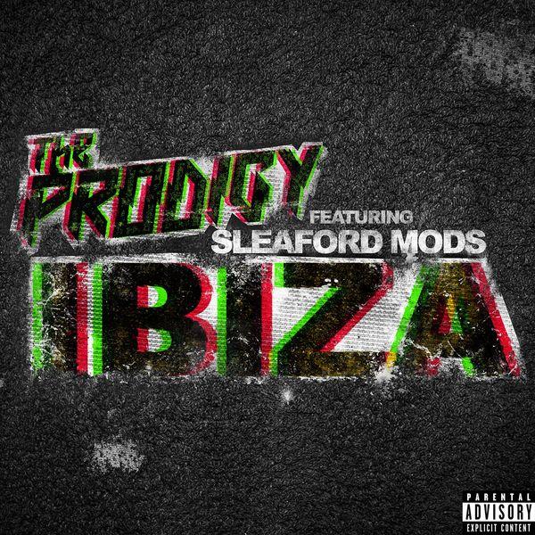 The Prodigy - Ibiza (feat. Sleaford Mods)