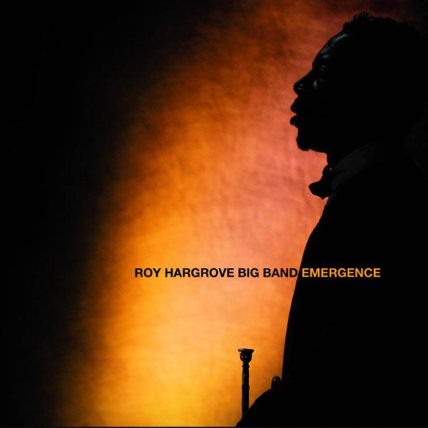 Roy Hargrove Big Band - Emergence