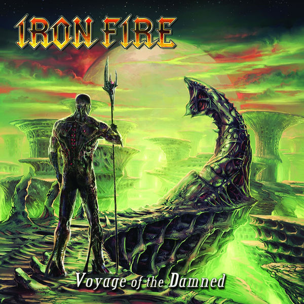 Voyage of the Damned | Iron Fire – Download and listen to the album