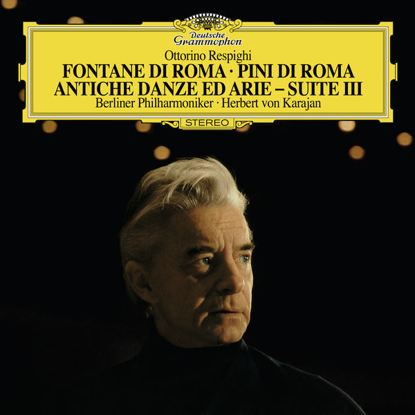Berliner Philharmoniker - Respighi: The Fountains Of Rome, P. 106; The Pines Of Rome, P. 141; Ancient Airs And Dances - Suite III, P. 172 / Quintettino Op.30 No.6, G.324 / Albinoni: Adagio In G Minor