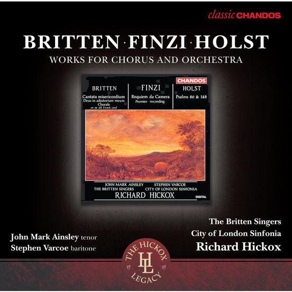 Richard Hickox - Britten, Finzi, Holst: Works for chorus & orchestra