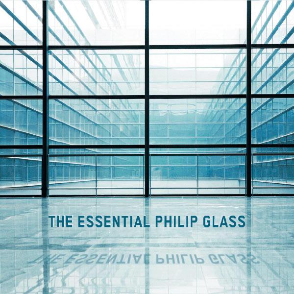 Philip Glass - The Essential Philip Glass - Deluxe Edition