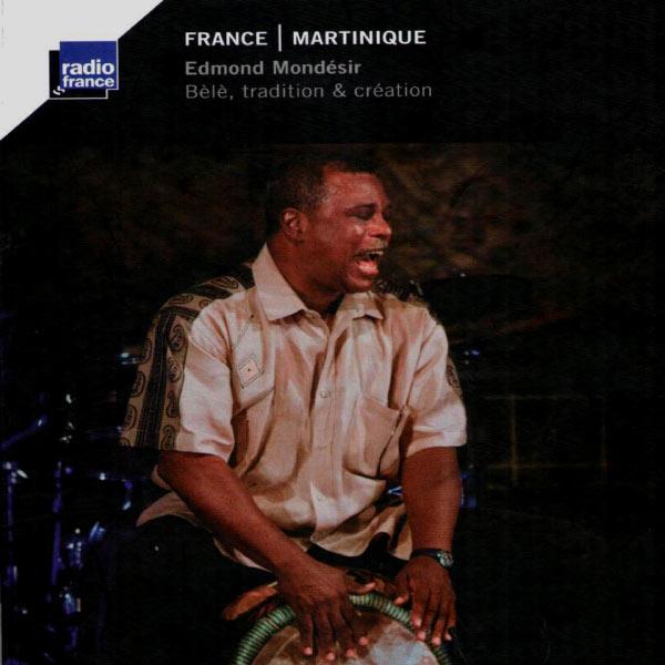 Edmond Mondesir|France - Martinique (Bélé, tradition & création)